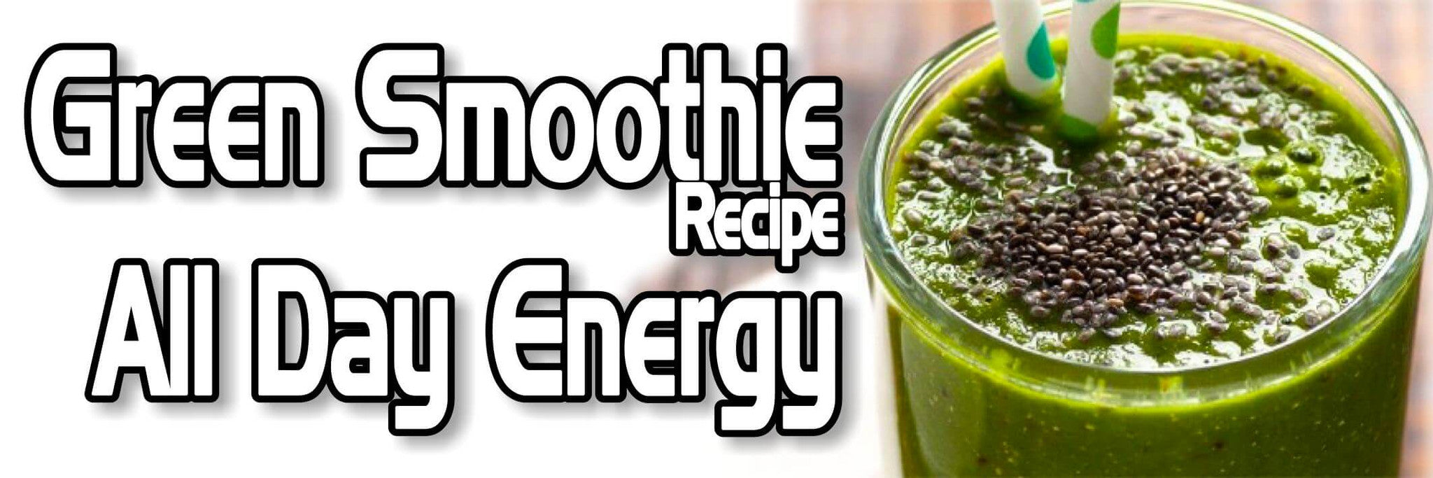 Green Smoothie Recipe - All Day Energy - Eternal Delight