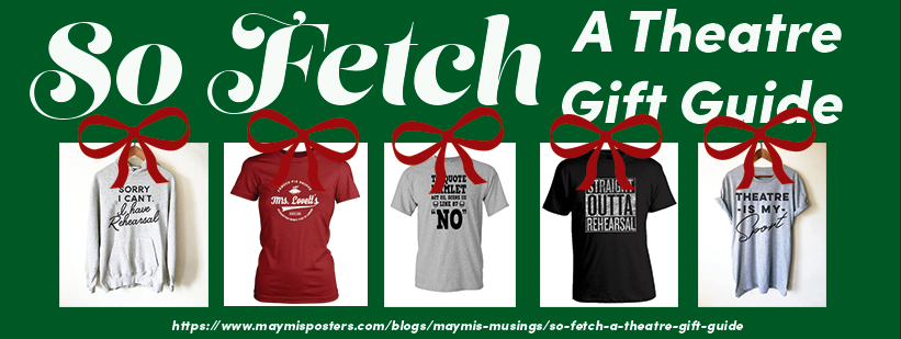So fetch- A Theatre Gift Guide