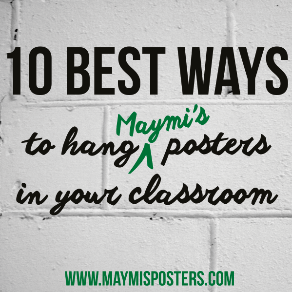 10 Best ways to hang posters in your classroom