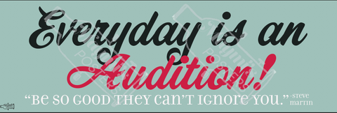 Everyday is an Audition Theatre Poster