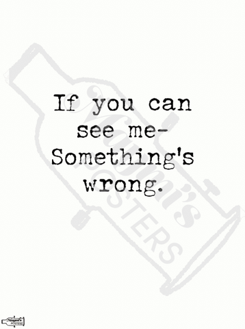 If you can see, something's wrong- Technical Theatre Poster