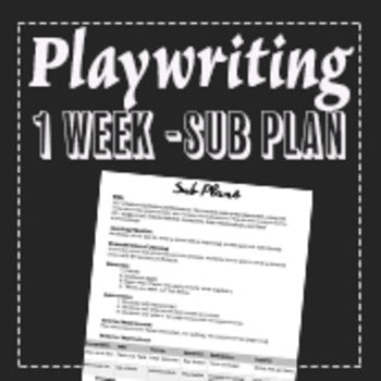 EMERGENCY THEATRE SUB PLAN: Playwriting Activity