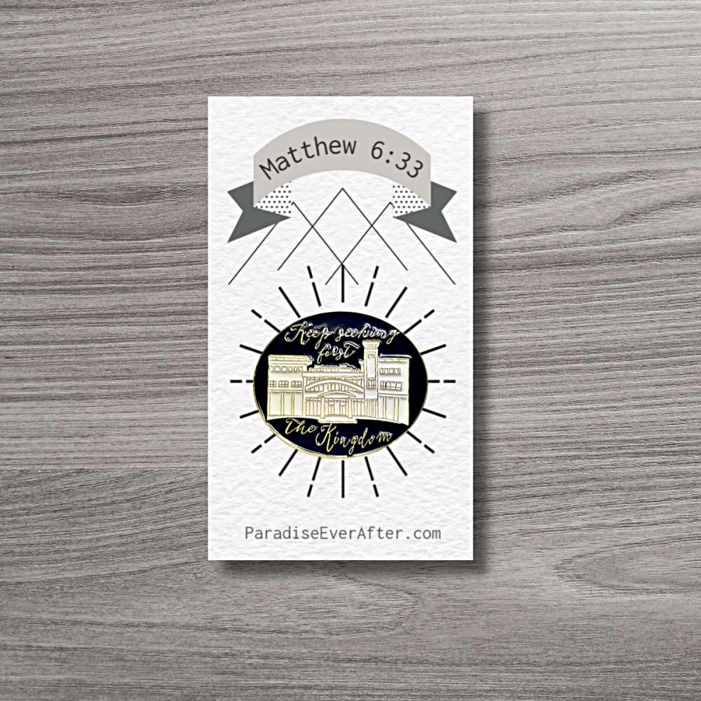 "Enamel Pin: ""Keep seeking first the Kingdom"""