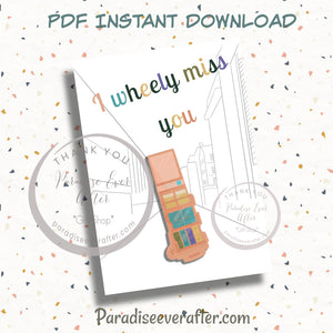 """I Wheely miss you"" Instant Download Greeting Card (5""x7"" folded)"