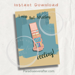 """I Miss that Wheeling Feeling"""" Instant Download Greeting Card (5""x7"" folded)"