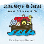 Listen, Obey & be Blessed Magnet Pin