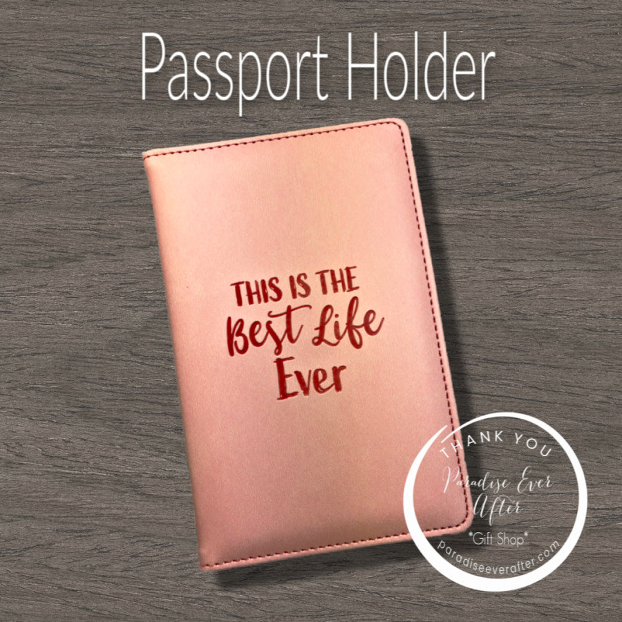 Passport Holder: This is the Best Life Ever