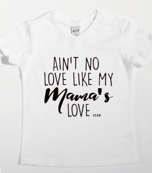 Ain't no love like my Momma's love black tee