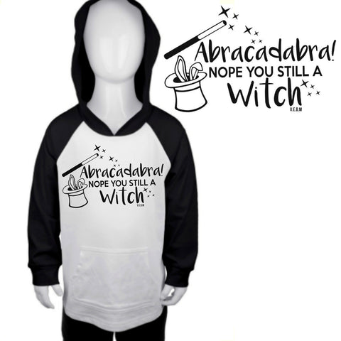 Abracadabra, Nope you still a Witch RAGLAN
