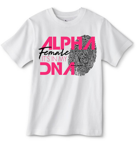 ALPHA FEMALE IT'S IN MY DNA T-SHIRT