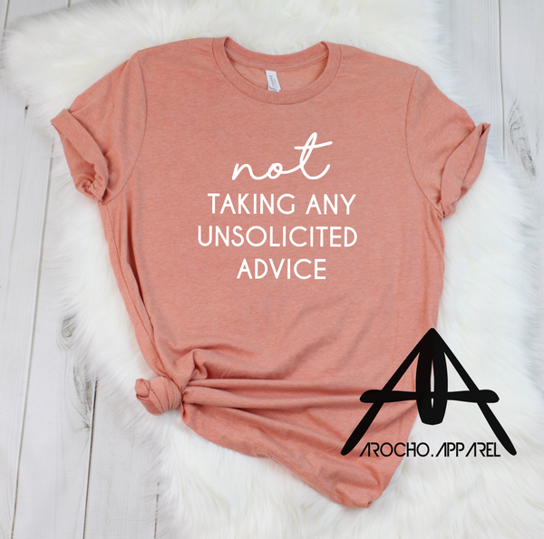 Not, taking any unsolicited advice (adult)
