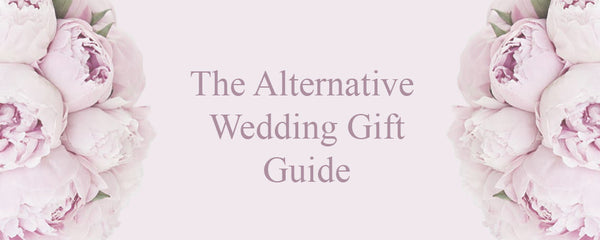 The Alternative Wedding Gift Guide