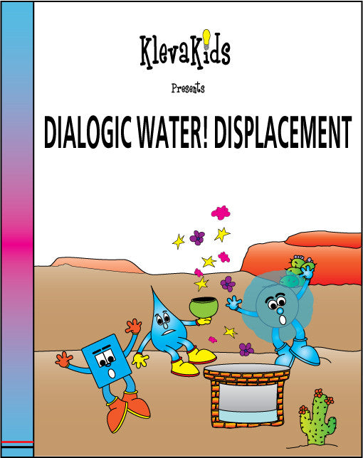 Dialogic Water! Displacement