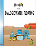 Dialogic Water! Floating