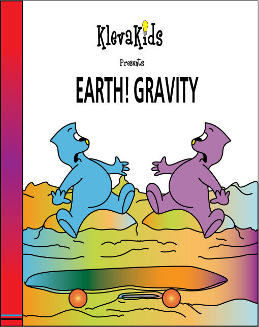 Earth! Gravity