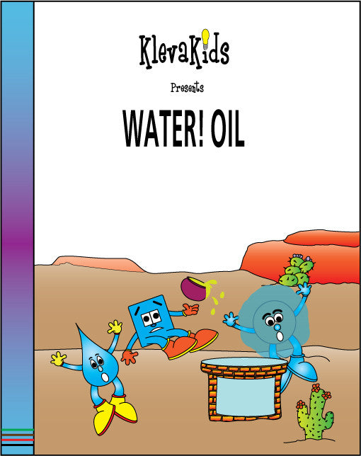 Water! Oil