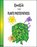 Plants! Photosynthesis