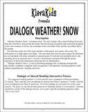 Dialogic Weather! Snow