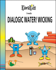 Dialogic Water! Wicking
