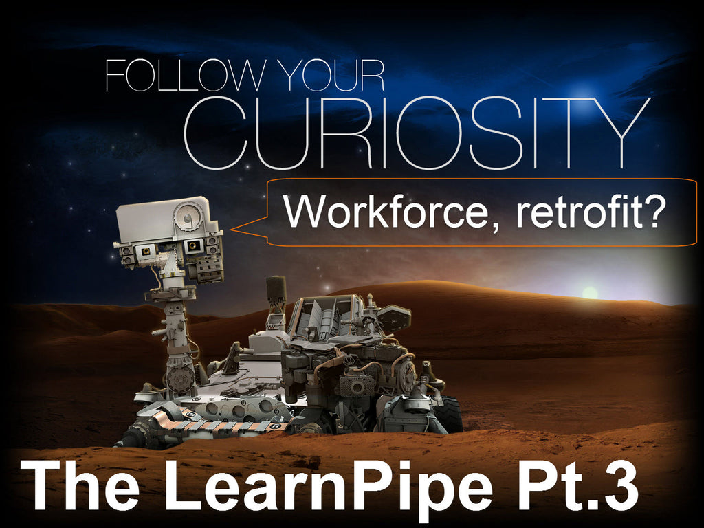 The Automation LearnPipe – Part Three, Current Workforce Retrofit