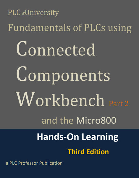 57 - NEW!!! Part #2 Fundamentals of PLCs using Connected Components Workbench 3rd Edition w/Micro800 Controllers