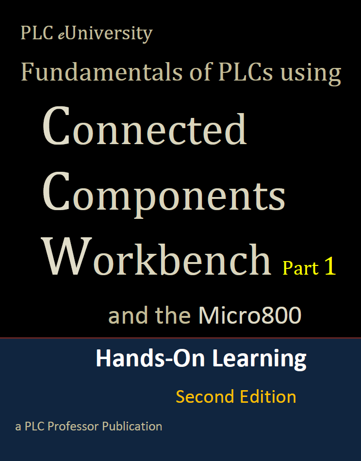 54 - 450+ pages...Fundamentals of PLCs using Connected Components Workbench 2nd Edition w/Micro800 Controllers