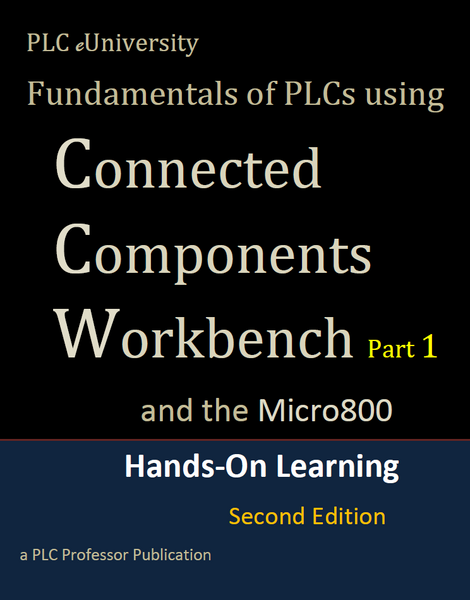 54 - Fundamentals of PLCs using Connected Components Workbench 2nd Edition w/Micro800 Controllers 450+ pages...