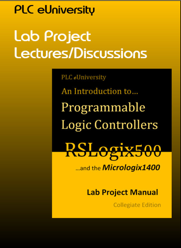 42 - NEW! Lab Lecture/Discussions for the RS500 Lab Project Manual w/Micrologix1400