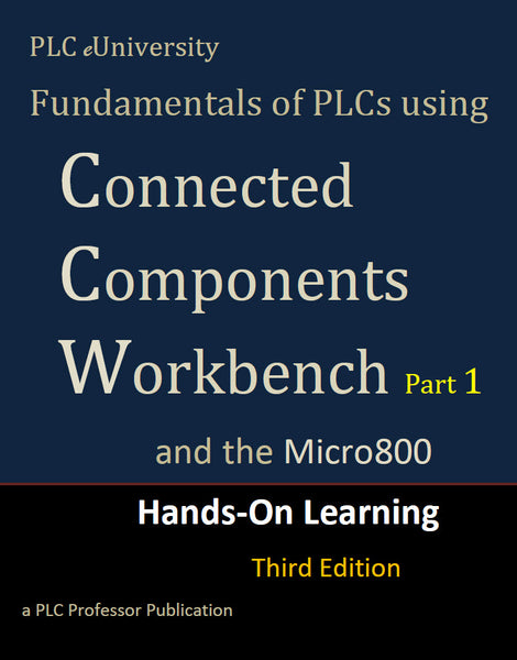 58 - Parts #1 & #2 - Fundamentals of PLCs using Connected Components Workbench 3rd Edition w/Micro800 Controllers