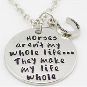 Horses Make My Life Whole Pendant Necklace