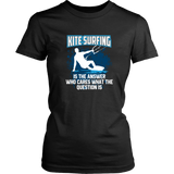 Kite Surfing Is The Answer - Black