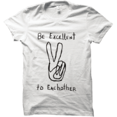 Hollerado - Be Excellent to Each Other T-Shirt