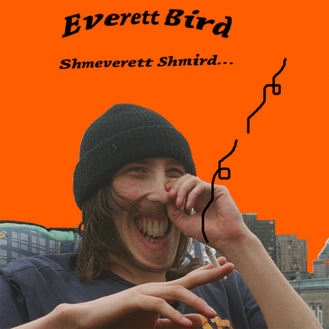 Everett Bird - Shmeverett Shmird... Tape