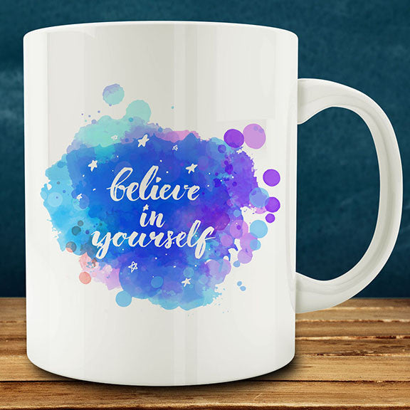 Believe in Yourself mug, 11 oz coffee motivational inspirational gift