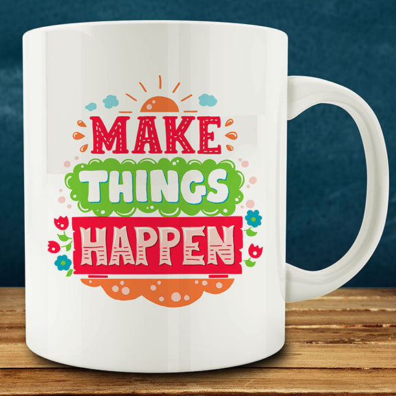 Make Things Happen mug