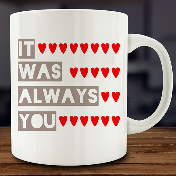 It Was Always You mug