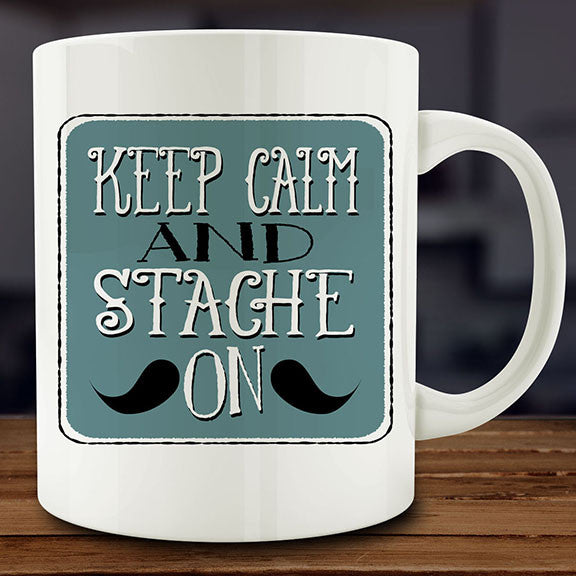 Keep Calm and Stache On mug