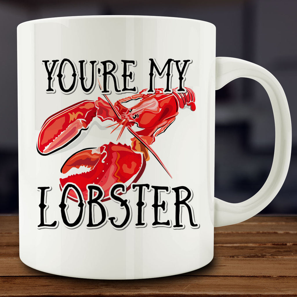 You're My Lobster Mug, 11 oz white ceramic coffee tea friends