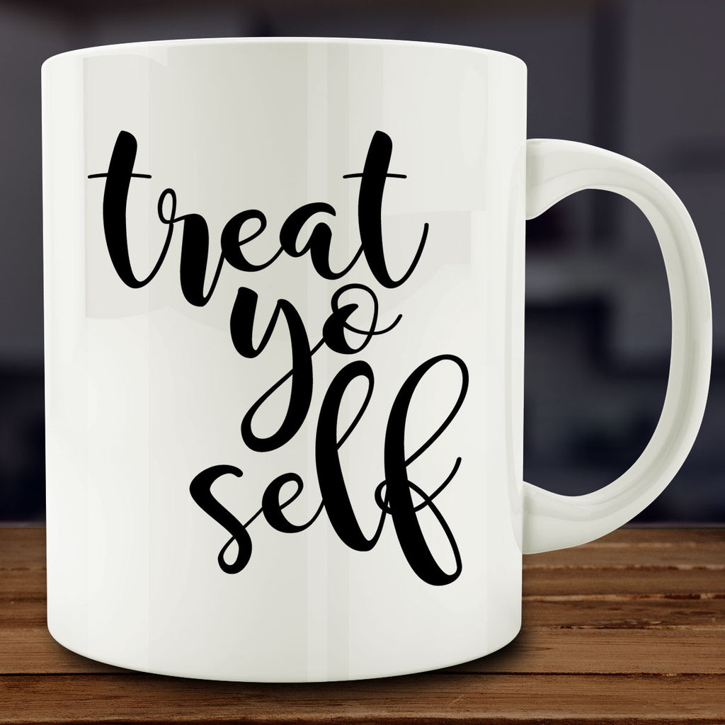 Treat Yo Self Mug, 11 oz white ceramic coffee tea your