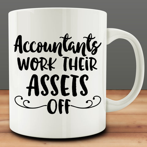 Accountants Work Their Assets Off mug