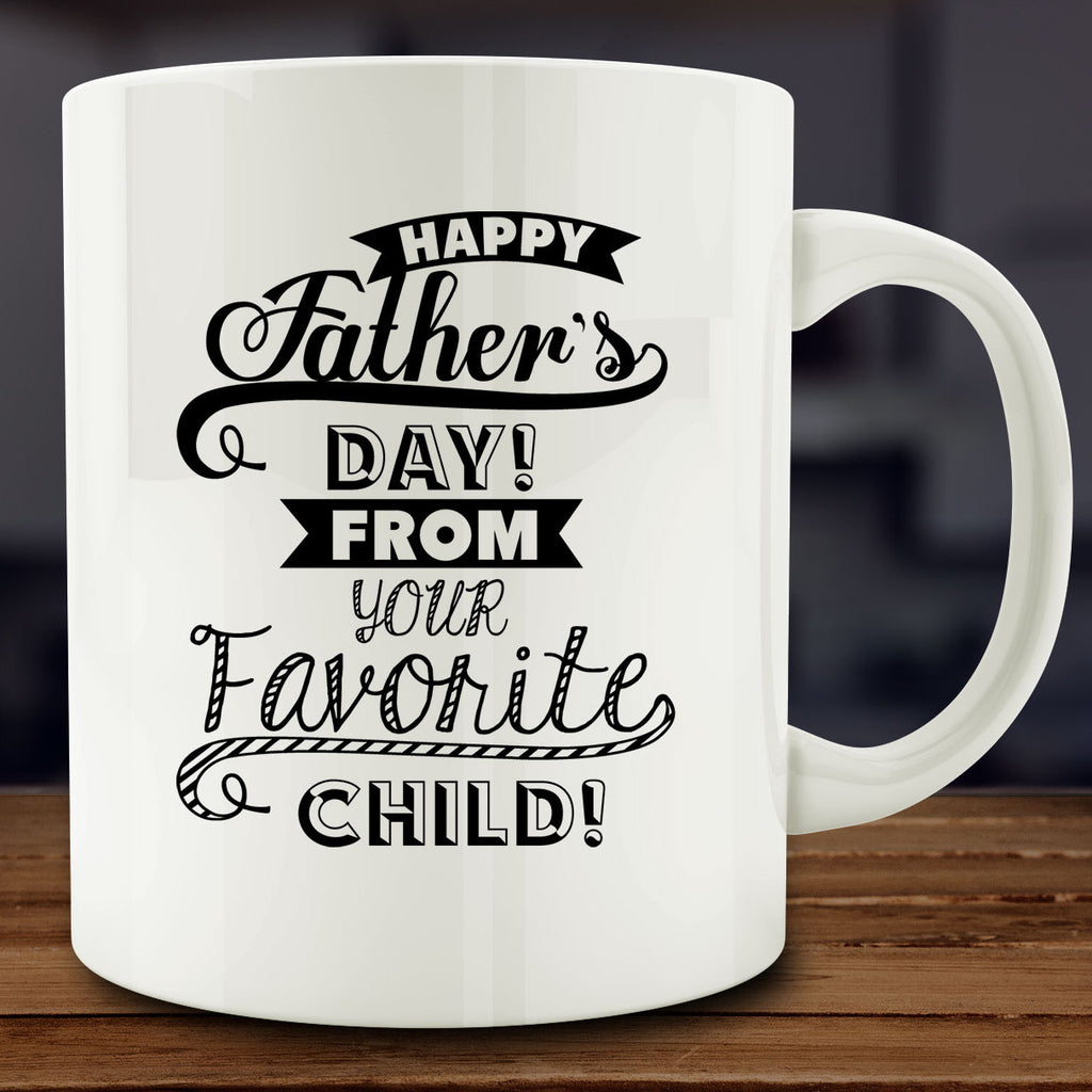 Happy Father's Day from Your Favorite Child! Mug
