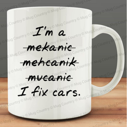 I Fix Cars Mug, Funny Mechanic Mug