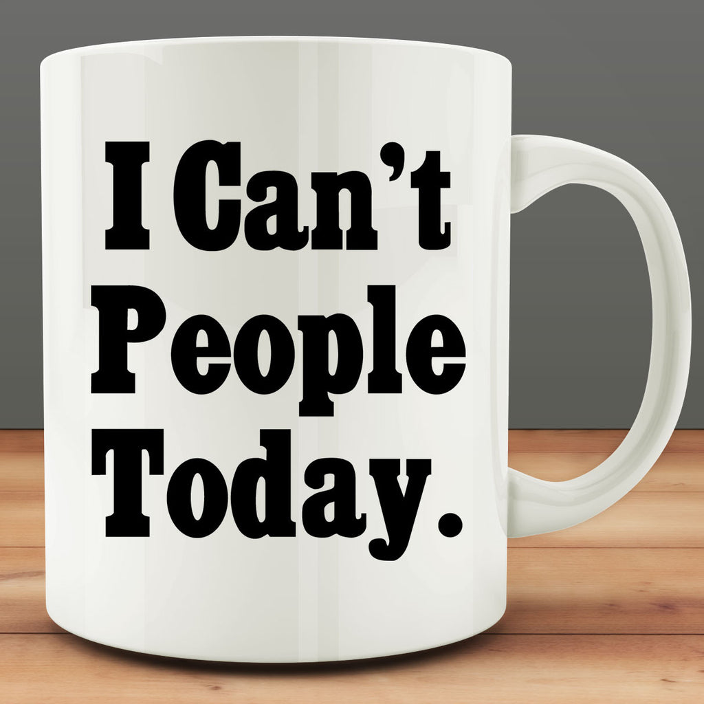 I Can't People Today Mug, funny introvert mug