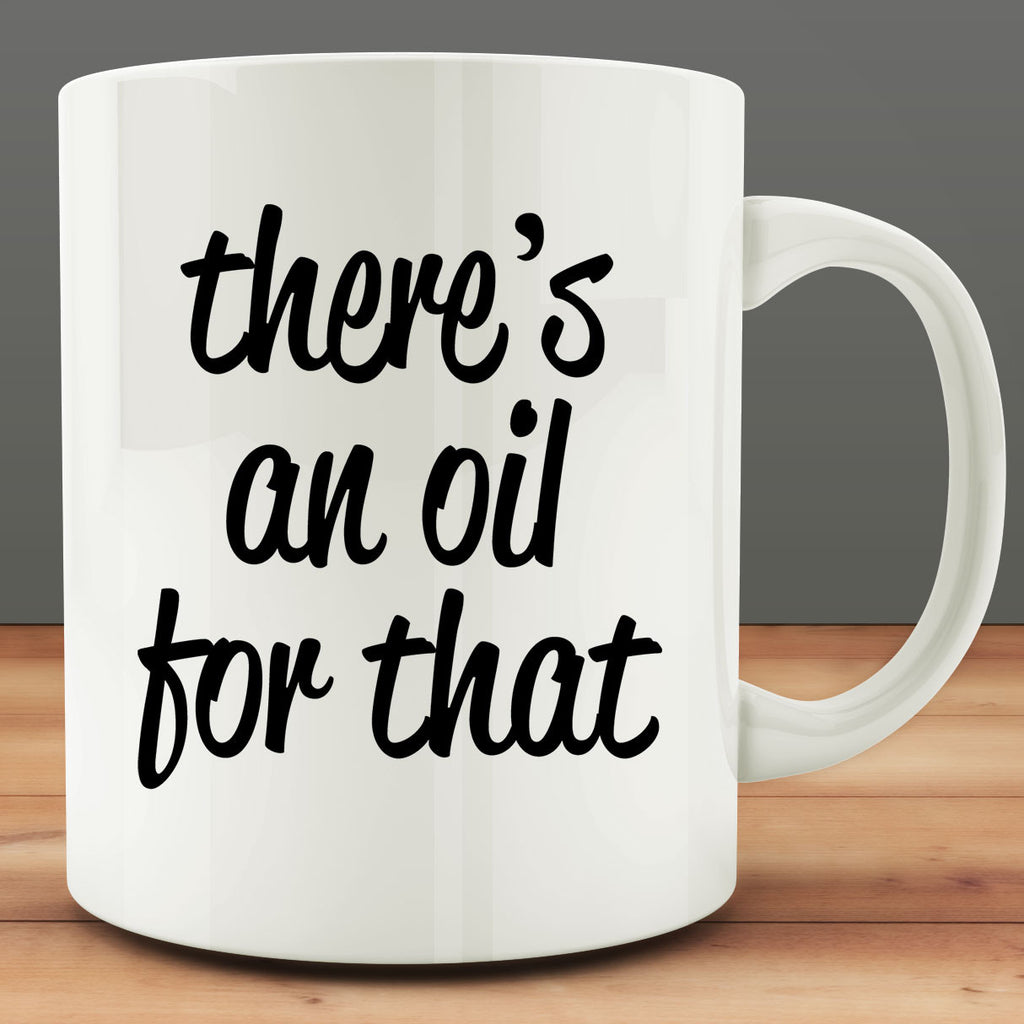 There's An Oil For That mug, essential oils