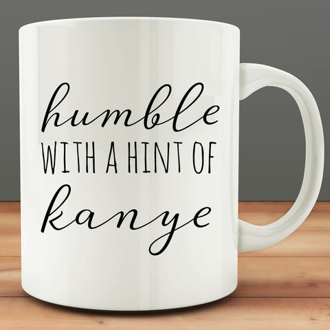 Humble with a Hint of Kanye Mug