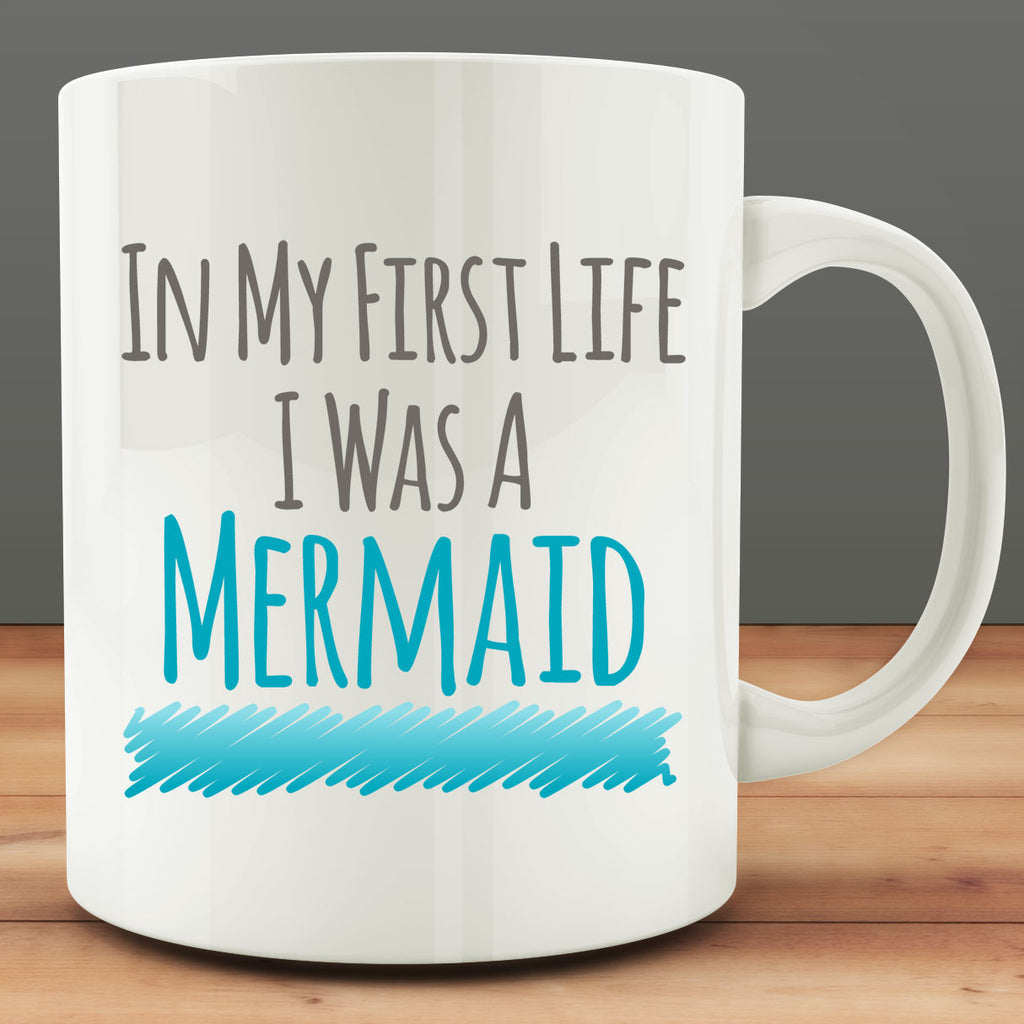 In My First Life I was a Mermaid Mug
