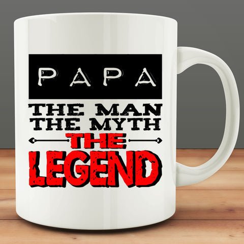 Papa The Man, The Myth, The Legend Mug