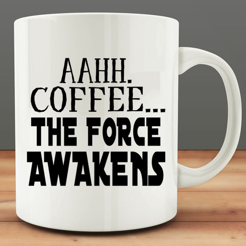 Aahh Coffee The Force Awakens Mug, 11 oz white ceramic coffee