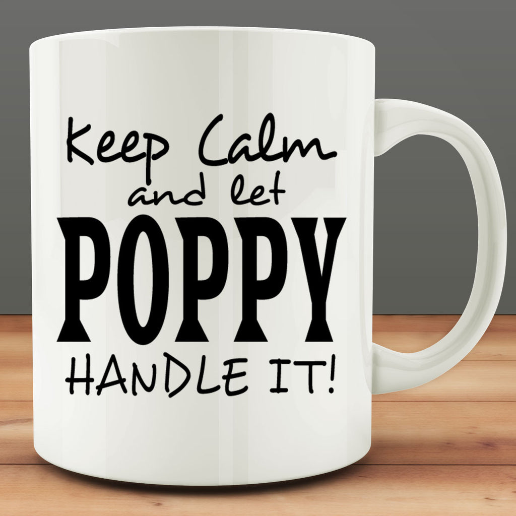 Keep Calm and Let Poppy Handle It Mug