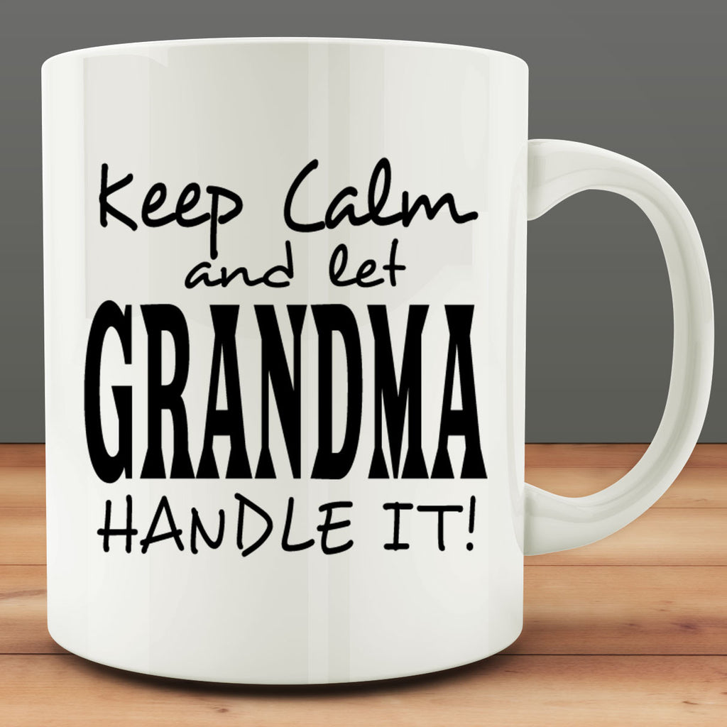 Keep Calm and Let Grandma Handle It Mug